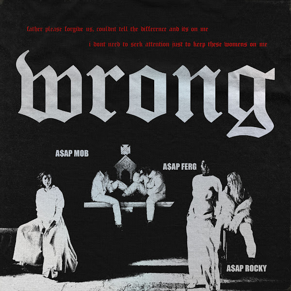 A$AP Mob - Wrong (feat. A$AP Rocky & A$AP Ferg) - Single Cover