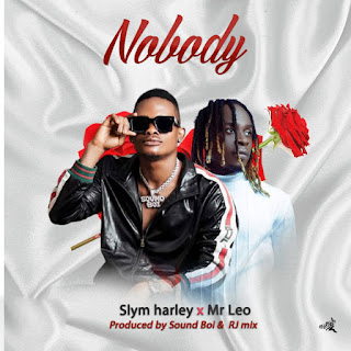 [Audio + Video] Slym Harley – Nobody Feat Mr Leo