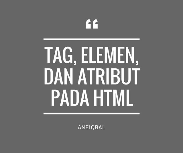 Apa itu Tag, Elemen, dan Atribut pada HTML