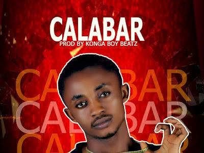 DOWNLOAD MUSIC:- Konga boy_Calabar