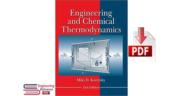 Download Engineering and Chemical Thermodynamics Second Edition by Milo D. Koretsky PDF