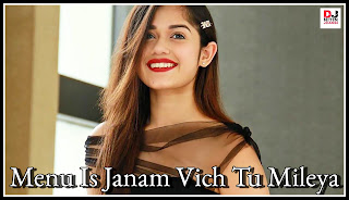 Menu Is Janam Vich Tu Mileya (Prabh Gill & Mannat Noor) (Romantic Songs) (New Punjabi Love Song) (Remix) Dj Prince Mauranipur Mp3 Song Download