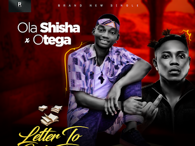 DOWNLOAD MP3: Olashisha - Letter To My Fans Ft. Otega