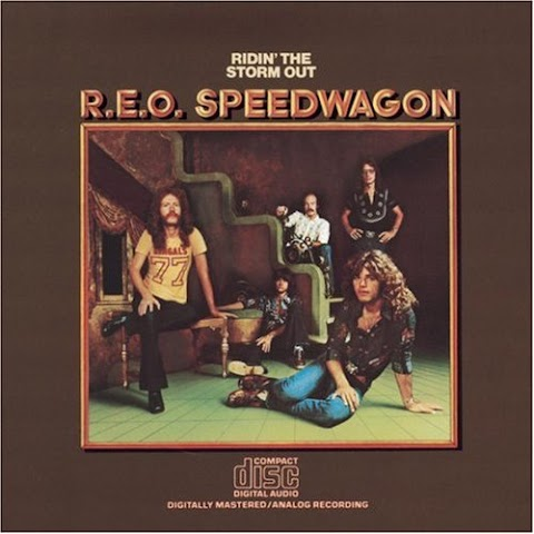 REO SPEEDWAGON - RIDIN' THE STORM OUT (1973)