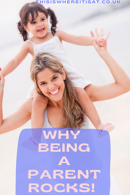 Why being a parent rocks!