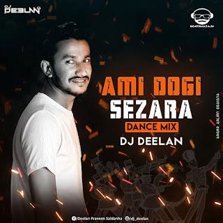 Ami Dogi Sezara ( Dance Mix ) - Dj Deelan
