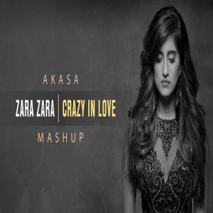 Zara Zara – Crazy In Love – Mashup