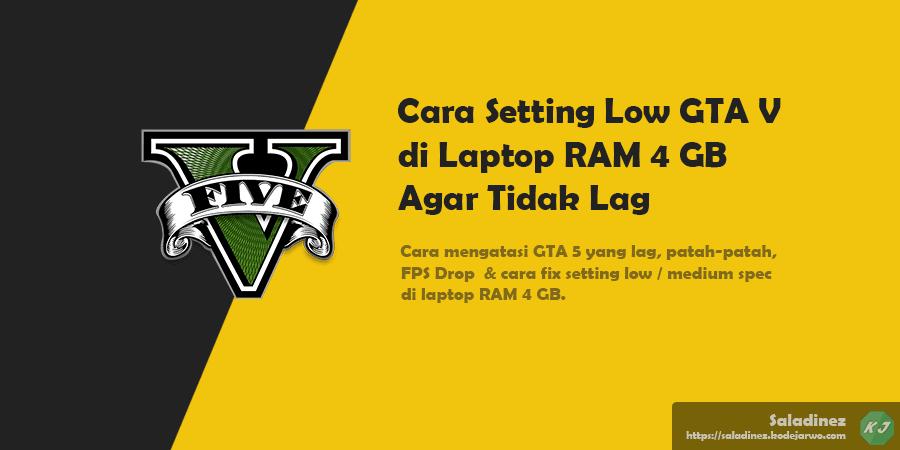 Cara Setting Low GTA V di Laptop RAM 4 GB Agar Tidak Lag