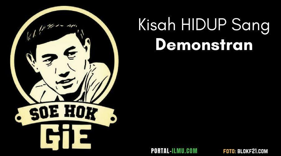 Biografi Soe Hok Gie: Kisah Hidup Sang Demonstran