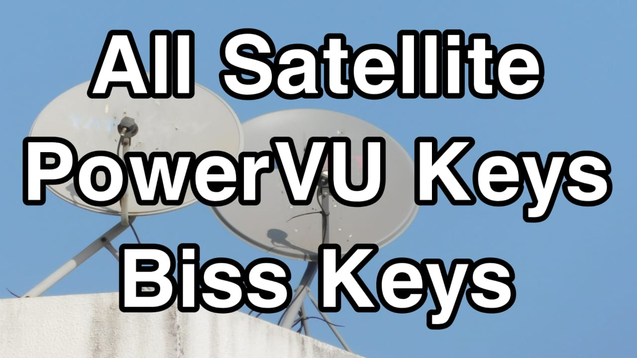 ALL DISH SATELLITE POWERVU KEYS BISS KEYS  AND MORE FEED KEYS DAILY UPDATE LATEST FILE