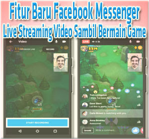 Fitur Baru Facebook Messenger: Live Streaming Video Sambil Bermain Game