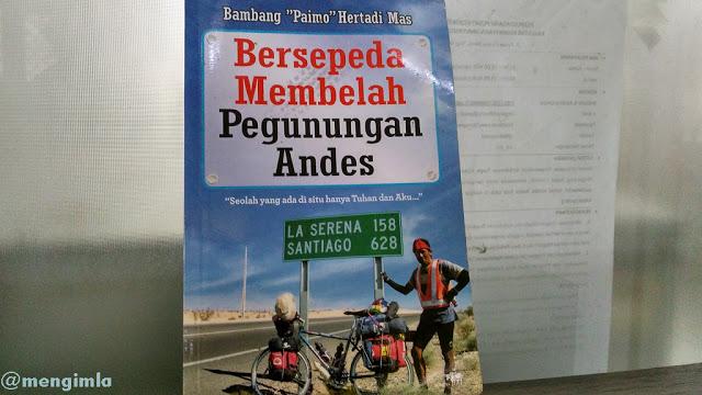 """Sampul Buku Bersepeda Membelah Pegunungan Andes – Bambang """"Paimo""""Hertadi Mas/ Koleksi pribadi"""