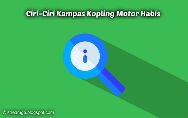 Salah satu part dari beberapa part yang ada di kopling adalah kampas kopling Ciri-Ciri Kampas Kopling Motor Habis