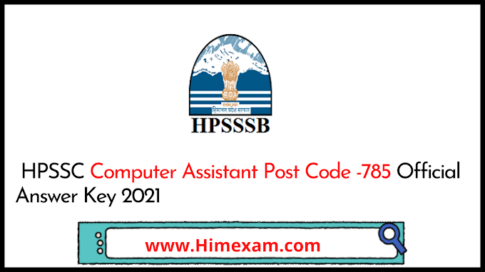 HPSSC Computer Assistant Post Code -785 Official Answer Key 2021