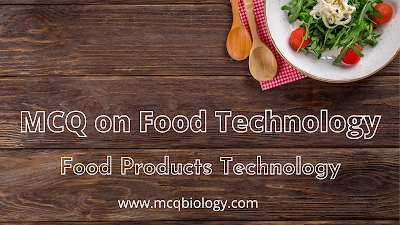 Multiple Choice Questions on Food Technology