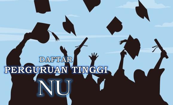 141 Daftar Perguruan Tinggi NU/ Berhaluan Ahlussunnah Wal Jamaah Bisa Jadi Pilihan Anda