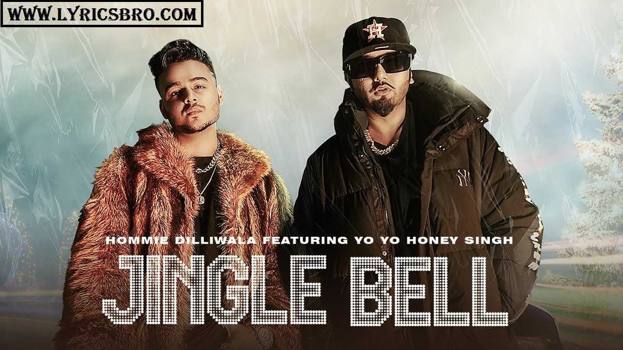 jingle-bell-lyrics-in-hindi-honey-singh-hommie-dilliwala