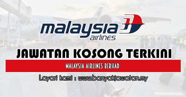 Jawatan Kosong 2019 di Malaysia Airlines Berhad
