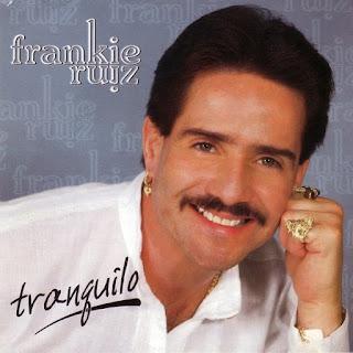 TRANQUILO - FRANKIE RUIZ (1996)