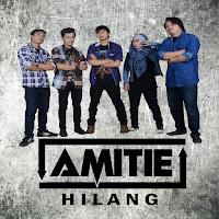 Lirik Lagu Amitie Band Hilang