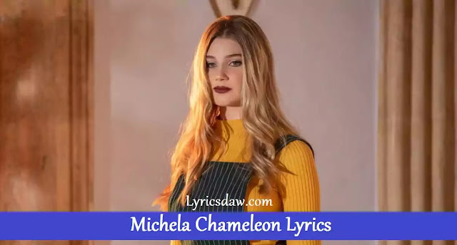 Michela Chameleon Lyrics