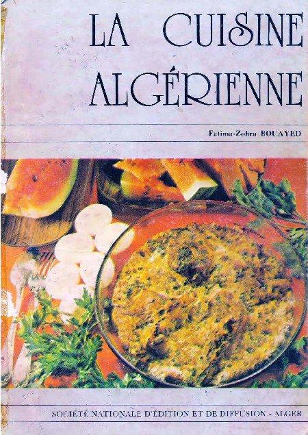Fatima-Zohra Bouayed - La Cuisine algérienne [PDF l DF]
