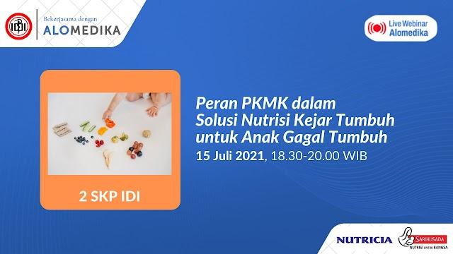(GRATIS 2 SKP IDI) Webinar *Peran PKMK dalam Solusi Nutrisi Kejar Tumbuh untuk Anak Gagal Tumbuh*