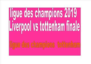 T Liverpool vs tottenham finale ligue des champions 2019