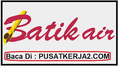 Loker Terbaru SMA/SMK Batik Air Tahun 2019