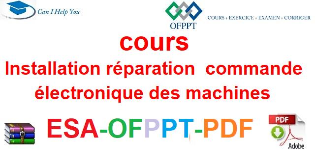 commande électronique des machines Électromécanique des Systèmes Automatisées-ESA-OFPPT-PDF