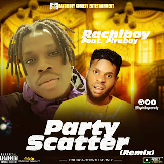 DOWNLOAD MP3 : RAYCHIBOY Ft. FIERBOY -- PARTY SCATTER (cover)