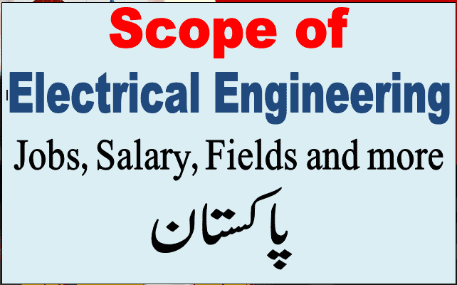 scope, salary, fields and admission of electrical engineering in pakistan