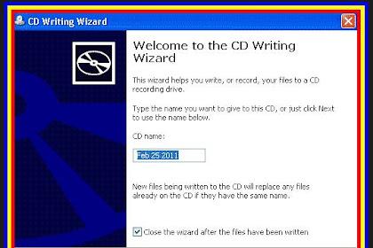 9 Langkah Mudah Cara Burning Data, File ke Dalam CD/DVD Tanpa Software di OS Windows XP