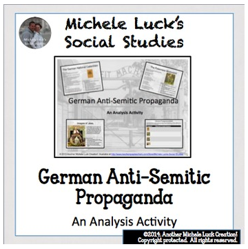 http://www.teacherspayteachers.com/Product/Holocaust-Propaganda-Analysis-Activity-Anti-Semitism-in-Nazi-Germany-Genocide-651324