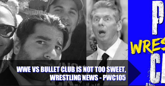 WWE vs Bullet Club is not too sweet, wrestling news - PWC105