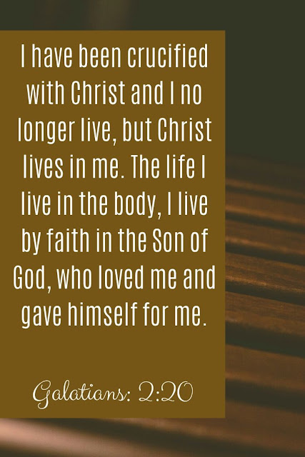 Bible Verse | I Have Been Crucified With Christ And I No Longer Live But Christ Lives In Me