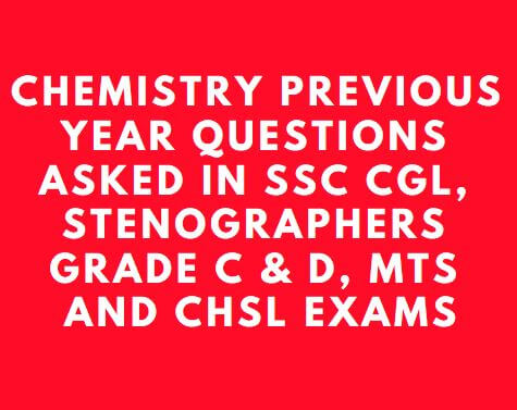 SSC CGL, and CHSL Chemistry Previous year Questions PDF