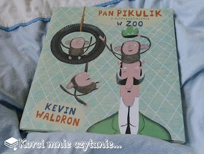 """Kevin Waldron """"Pan Pikulik i nieporozumienie w ZOO"""""""