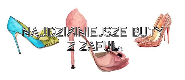 Najdziwniejsze buty z ZAFUL