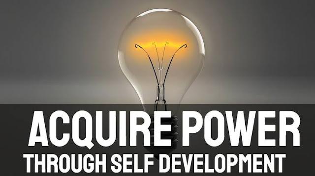 ACQUIRE POWER THROUGH SELF DEVELOPMENT