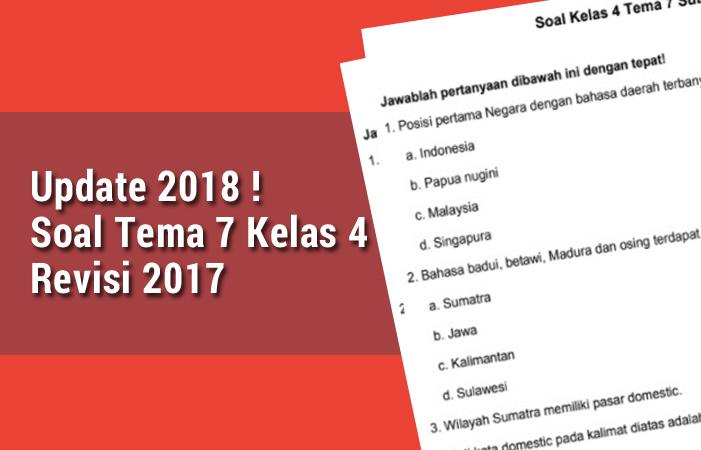Soal Tema 7 Kelas 4 Revisi 2017