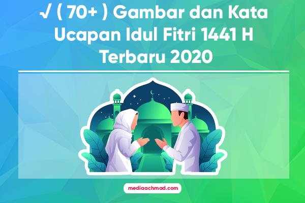 √ ( 70+ ) Gambar dan Kata Ucapan Idul Fitri 1441 H Terbaru 2020