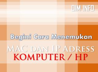 Cara Menemukan IP dan MAC Komputer dan Smartphone