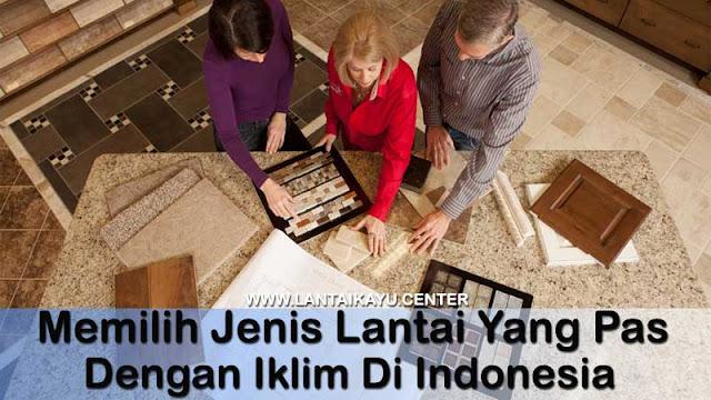 Jenis lantai yang pas untuk iklim di Indonesia