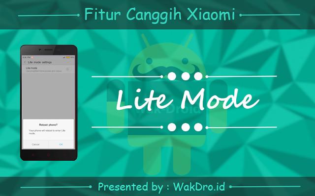 fitur lite mode - 7 Fitur canggih tersembunyi pada ponsel Xiaomi yang wajib dicoba