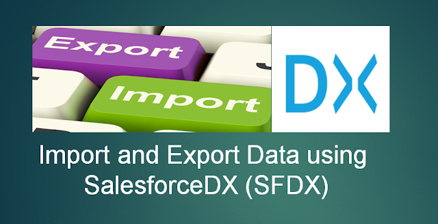 Import and Export Data using SalesforceDX (SFDX)