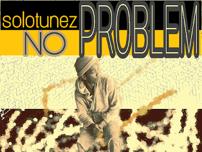 [Music] Solotunez - No Problem