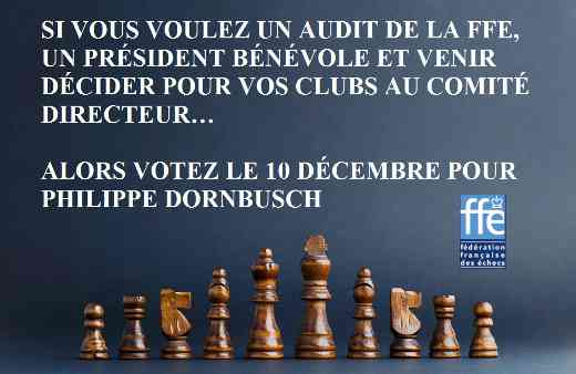 3 raisons pour voter pour Philippe Dornbusch pour l'avenir de la FFE - Photo © Chess & Strategy