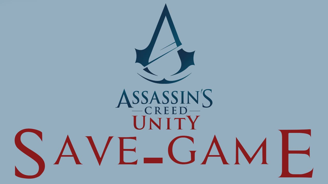 Game Save PC Assassin's Creed: Unity 100% | Save Game ...
