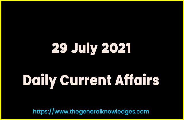 29 July 2021 Current Affairs Question and Answer in Hindi